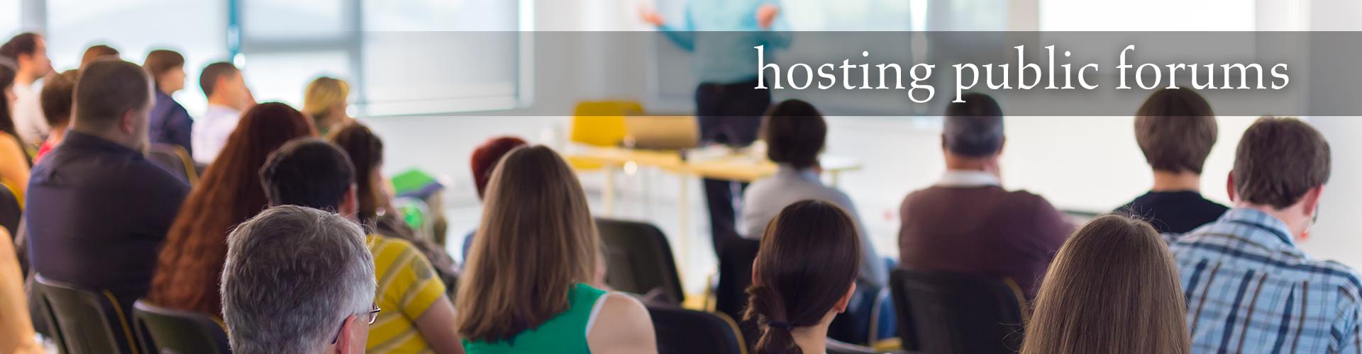 hosting public forums